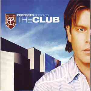Various - Perfecto Presents... The Club