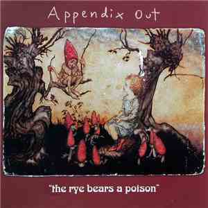 Appendix Out - The Rye Bears A Poison FLAC album