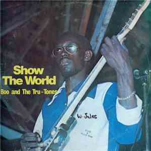 Boo And The Tru Tones - Show The World FLAC album