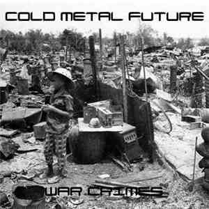 Cold Metal Future - War Crimes