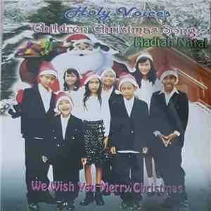 Holy Voices - Children Christmas Song - Hadiah Natal - We Wish You Merry Christmas