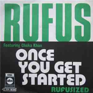Rufus Featuring Chaka Khan - Once You Get Started