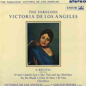 Victoria De Los Angeles - The Fabulous Victoria De Los Angeles