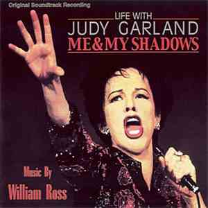 William Ross - Life With Judy Garland: Me & My Shadows (Original Soundtrack Recording)