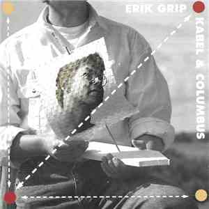 Erik Grip - Kabel & Columbus