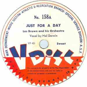 Les Brown And His Orchestra / Louis Jordan And His Orchestra - Just For A Day / Is You Or Is You Ain't My Baby?
