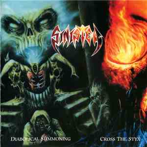 Sinister - Diabolical Summoning / Cross The Styx