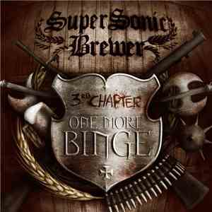 SuperSonic Brewer - 3rd Chapter: One More Binge FLAC album