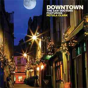 The Saw Doctors featuring Petula Clark - Downtown