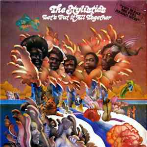 The Stylistics - Let's Put It All Together