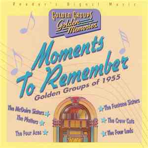 Various - Moments To Remember (Golden Groups Of 1955)