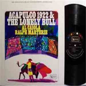 Al Caiola, Ralph Marterie - Acapulco 1922 & The Lonely Bull