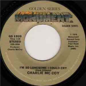 Charlie Mc Coy - I'm So Lonesome I Could Cry / Today I Started Loving You Again
