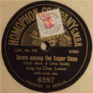Chas. Lester - Down Among The Sugar Cane / I Like Your Apron & Your Bonnet
