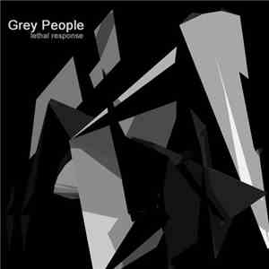 Grey People - Lethal Response
