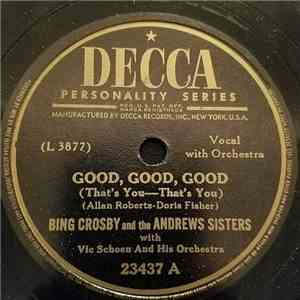 Bing Crosby And The Andrews Sisters With Vic Schoen And His Orchestra - Good, Good, Good