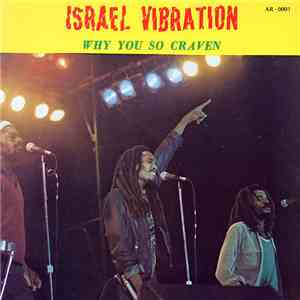 Israel Vibration - Why You So Craven FLAC album