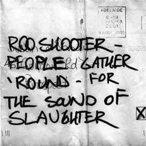 Roo Shooter - People Gather 'Round - For The Sound Of Slaughter