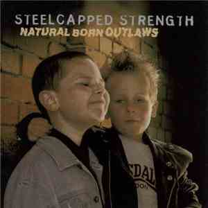 Steelcapped Strength - Natural Born Outlaws