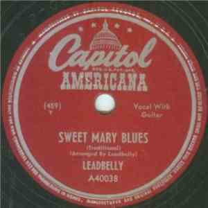 Leadbelly - Sweet Mary Blues / Grasshoppers In My Pillow