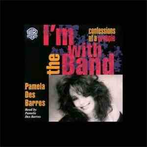 Pamela Des Barres - I'm With The Band: Confessions Of A Groupie FLAC album