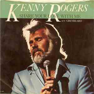 Kenny Rogers - Share Your Love With Me / Greybeard