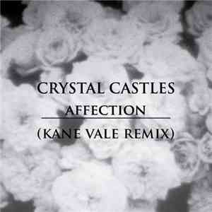 Crystal Castles - Affection (Kane Vale Remix)