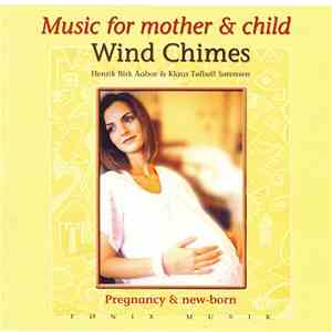 Henrik Birk Aaboe & Klaus Tølbøll Sørensen - Music For Mother & Child - Wind Chimes (Pregnancy & New-Born)