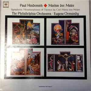 Hindemith - Eugene Ormandy / The Philadelphia Orchestra - Mathis Der Maler / Symphonic Metamorphoses Of Themes By Weber