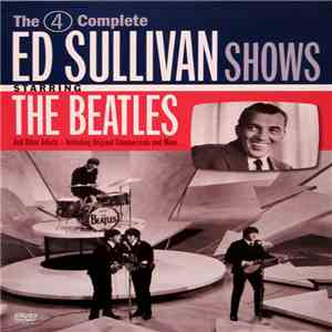 The Beatles - The 4 Complete Historic Ed Sullivan Shows Starring The Beatles