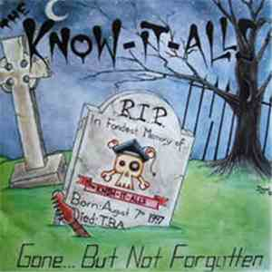 The Know-It-Alls - Gone But Not Forgotten - The Complete Discography 1997 - 2001 FLAC album
