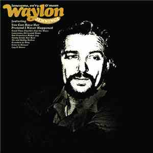 Waylon Jennings - Lonesome, On'ry & Mean