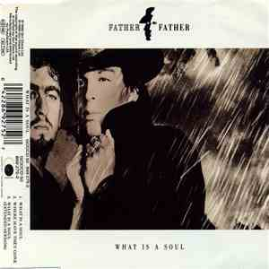 Father Father - What Is A Soul