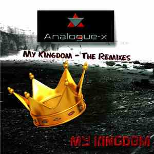 Analogue-X - My Kingdom (The Remixes)