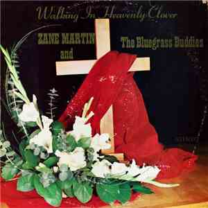 Zane Martin And The Bluegrass Buddies - Walking In Heavenly Clover