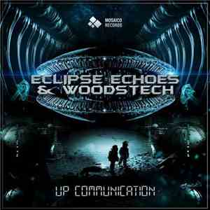 Eclipse Echoes & Woodstech - Up Communication