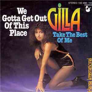 Gilla - We Gotta Get Out Of This Place