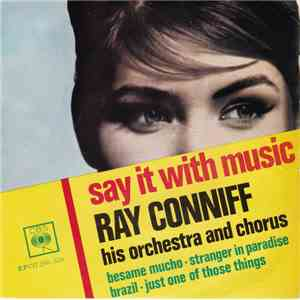 Ray Conniff Son Orchestre Et Choeurs - Say It With Music